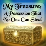 My Treasure a possession that no one can steal